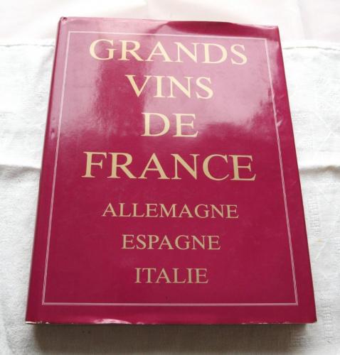 Beau livre GRANDS VINS DE FRANCE  edita 1995